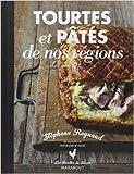 TOURTES ET PATES DE NOS REGIONS de Stéphane Reynaud ( 24 octobre 2012 ) - Marabout (24 octobre 2012) - 24/10/2012