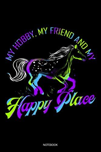 My Hobby, My Friend And My Happy Place Notebook: Liniertes Notizbuch A5 - Appaloosa Pferd Reiten Reitsport Reiter Geschenk