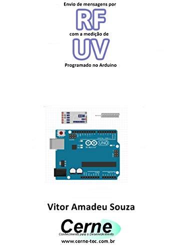 Envio de mensagens por RF com a medição de UV Programado no Arduino (Portuguese Edition)