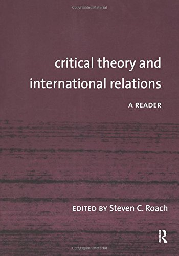 Critical Theory and International Relations: A Reader