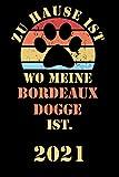 BORDEAUX DOGGE 2021: Kalender | Lustiger Hunde Spruch Terminplaner | Frauchen Herrchen Terminkalender Wochenplaner, Monatsplaner & Jahresplaner für ... DIN A 5 Taschenkalender 114 Seiten | Geschenk