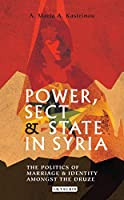 Power, Sect and State in Syria: The Politics of Marriage and Identity Amongst the Druze (Library of Modern Middle East Studies)