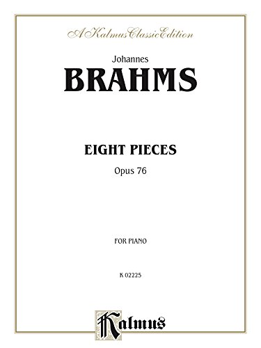 Eight Pieces, Op. 76: For Piano (Kalmus Edition) (English Edition)
