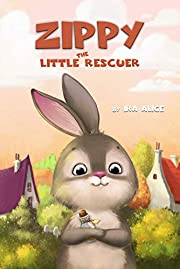 Zippy. The little rescuer (Animal World by Ira Alice Book 2)