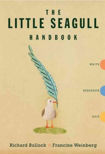 The Little Seagull Handbook: Write, Research, Edit The...