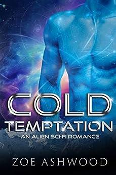 Cold Temptation: An Alien Sci-Fi Romance (Ice Planet Rendu Book 2) by [Zoe Ashwood]