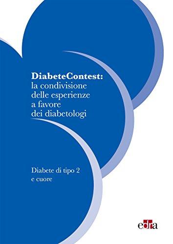 DiabeteContest: la condivisione delle esperienze a favore dei diabetologi I: Diabete di tipo 2 e cuore