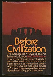 Before civilization: The radiocarbon revolution and prehistoric Europe
