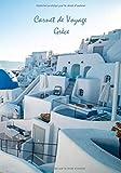 Carnet de voyage Grèce: Livre de voyage Grèce, journal de bord Grèce