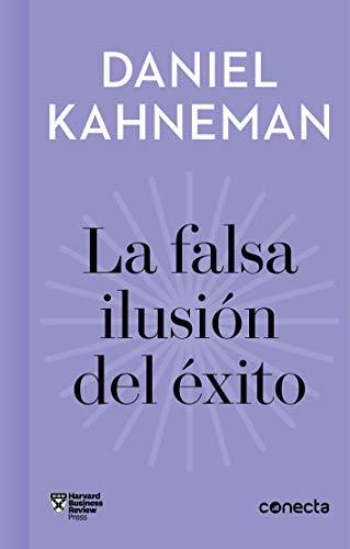 La falsa ilusión del éxito (Imprescindibles): Cómo el optimismo socava las decisiones ejecutivas