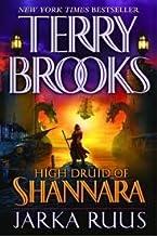 Jarka Ruus (High Druid of Shannara, Book 1) Publisher: Del Rey