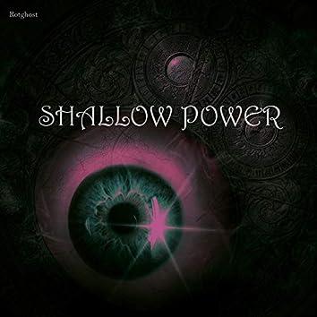 Shallow Power