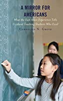 A Mirror for Americans: What the East Asian Experience Tells Us About Teaching Students Who Excel