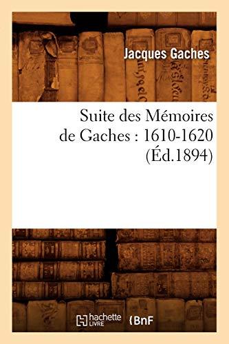 Suite des Mémoires de Gaches : 1610-1620 (Éd.1894)