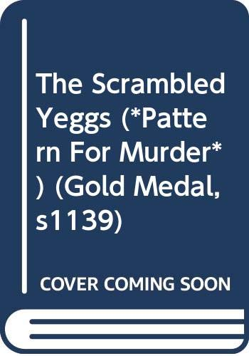 The Scrambled Yeggs (*Pattern For Murder*) (Gold Medal, s1139)
