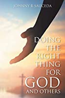 Doing the Right Thing for God and Others