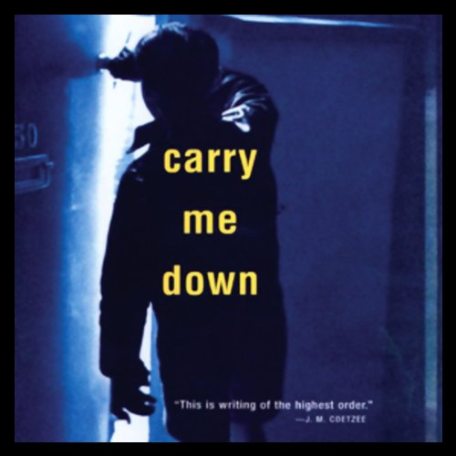 Carry Me Down audiobook cover art