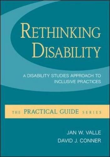 Rethinking Disability:  A Disability Studies Approach to...