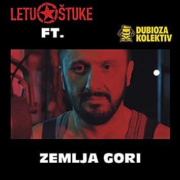 Zemlja Gori (feat. Dubioza Kolektiv)