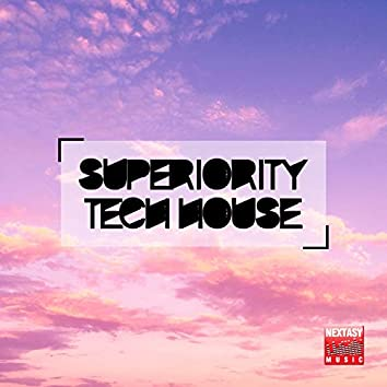 Superiority Tech House