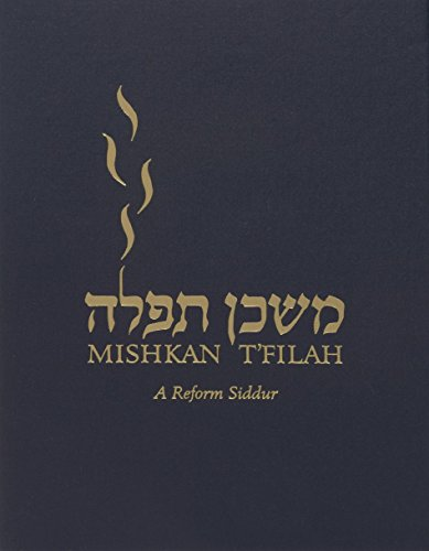 Mishkan T'filah: A Reform Siddur: Complete: Shabbat, Weekdays, and Festivals (Transliterated) (English Edition)