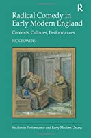 Radical Comedy in Early Modern England (Studies in Performance and Early Modern Drama)
