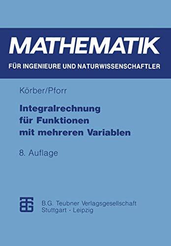 Integralrechnung für Funktionen mit mehreren Variablen (Mathematik für Ingenieure und Naturwissenschaftler, Ökonomen und Landwirte)