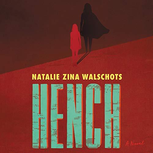 Hench: A Novel