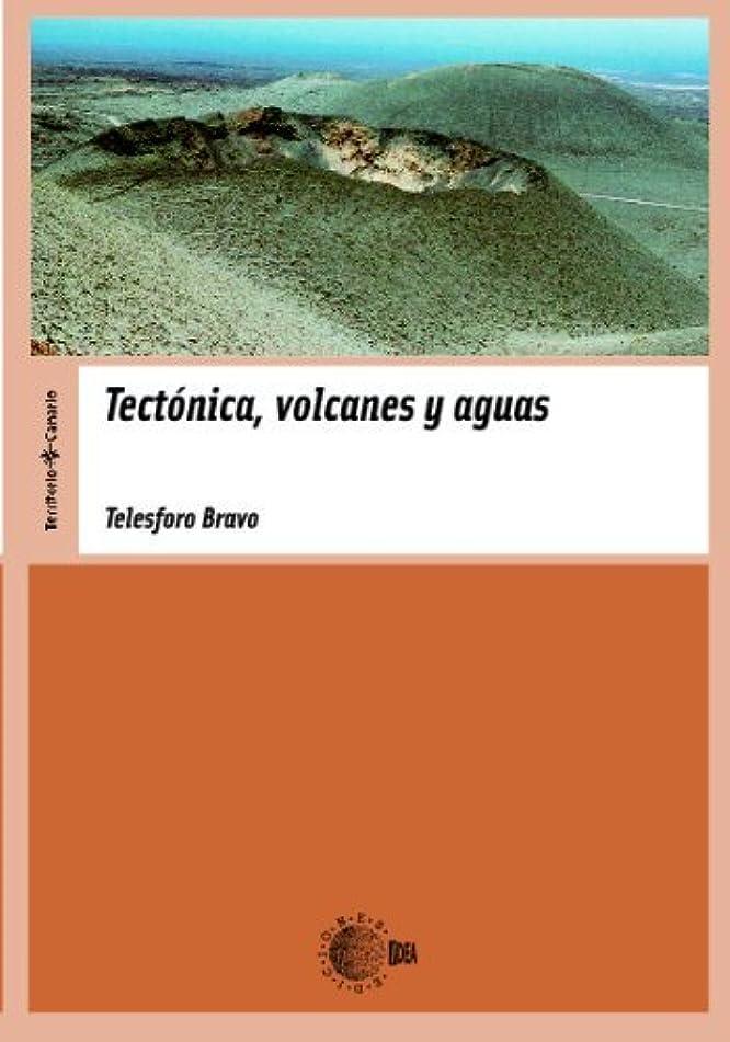 南方の雄弁な注入するTectónica, Volcanes Y Aguas (Territorio Canario) (Spanish Edition)