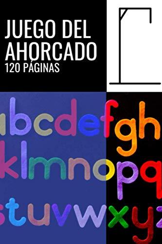 Juego Del Ahorcado 120 Páginas: Libro con 120 Páginas para Jugar a el Ahorcado - Tamaño Medio A5 - Perfecto Como Regalo Original