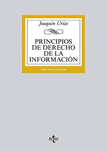Principios de Derecho de la Información: Tercera edición (Derecho - Biblioteca Universitaria...