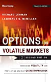 Options in Volatile Markets: Managing Volatility and Protecting Against Catastrophic Risk (Bloomberg Professional, Band 143) - Richard Lehman