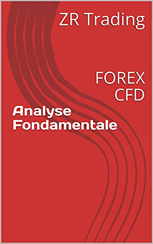 Analyse Fondamentale : FOREX CFD (French Edition)