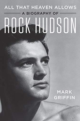 Image of All That Heaven Allows: A Biography of Rock Hudson