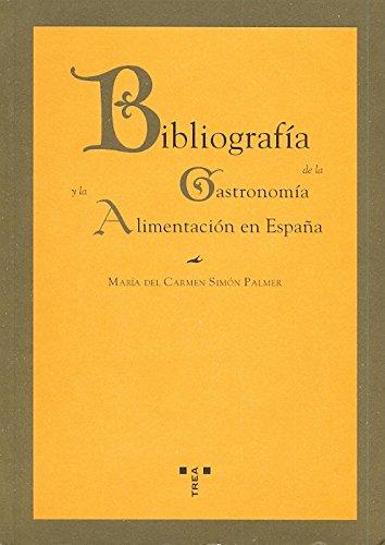Bibliografía de la gastronomía y la alimentación en España (La comida de la vida)