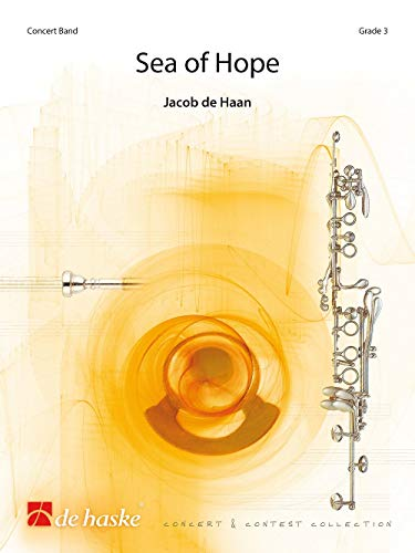 Jacob de Haan-Sea of Hope-Concert Band/Harmonie-SCORE