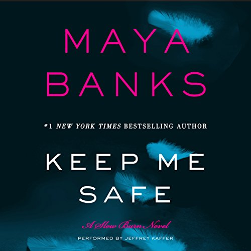 Keep Me Safe     Slow Burn, Book 1              By:                                                                                                                                 Maya Banks                               Narrated by:                                                                                                                                 Jeffrey Kafer                      Length: 7 hrs and 16 mins     8 ratings     Overall 3.9