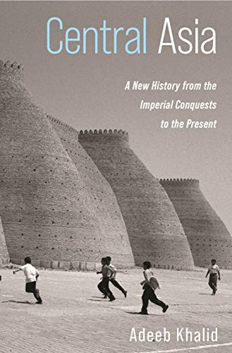 Compare Textbook Prices for Central Asia: A New History from the Imperial Conquests to the Present  ISBN 9780691161396 by Khalid, Adeeb