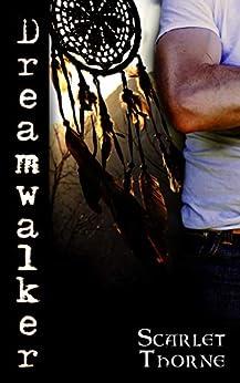 Dreamwalker: An Erotic Apache Shaman Short Story by [Scarlet Thorne]