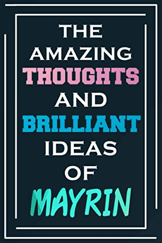 The Amazing Thoughts And Brilliant Ideas Of Mayrin: Blank Lined Notebook | Personalized Name Gifts