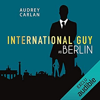 Berlin     International Guy 8              Auteur(s):                                                                                                                                 Audrey Carlan                               Narrateur(s):                                                                                                                                 François Tavares                      Durée: 3 h et 35 min     Pas de évaluations     Au global 0,0