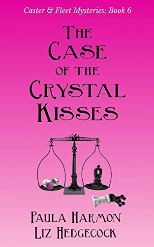 The Case of the Crystal Kisses: 6 (Caster & Fleet Mysteries)