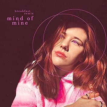 Mind of Mine (Breakfast Remix)