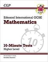 Grade 9-1 Edexcel International GCSE Maths 10-Minute Tests - Higher (includes Answers)