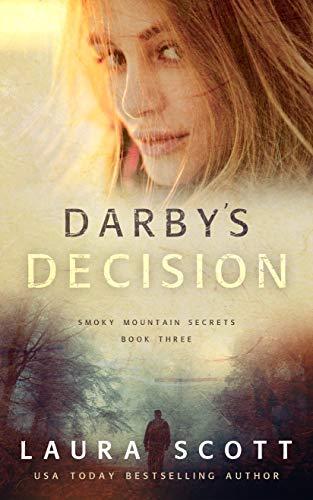 Darby's Decision: A Christian Romantic Suspense (Smoky Mountain Secrets Book 3)