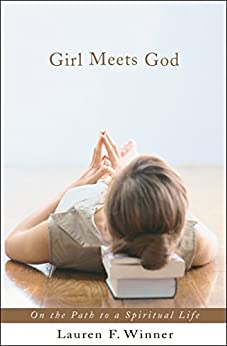 Girl Meets God: On the Path to a Spiritual Life by [Lauren F. Winner]