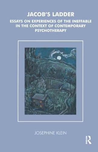 Jacob's Ladder: Essays on Experiences of the Ineffable in the Context of Contemporary Psychotherapy