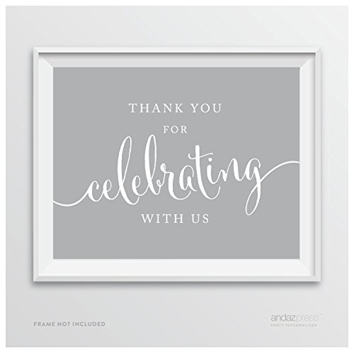 Andaz Press Party Signs, 8.5-inch x 11-inch, Thank You for Celebrating With Us, Gray, 1-Pack, Print Poster Decor Decoration for Baby Bridal Wedding Shower, Anniversary Celebration, Graduation, Outdoor Event, Picnic, Luau, Christmas Hanukkah Holiday Party, Sweet 16 Quinceanera Birthday, Kids Birthday Party, Baptism, Christening, Confirmation, Communion Party Favors Table Sign
