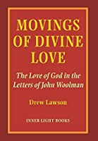 Movings of Divine Love: The Love of God in the Letters of John Woolman