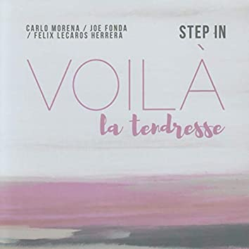Step in: Voilà La Tendresse